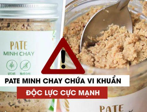 Thông tin xử lý vụ việc Pate Minh Chay nhiễm vi khuẩn Clostridium Botulinum