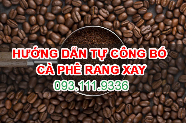 Hướng dẫn Tự công bố Cà phê rang xay - 093 111 0363